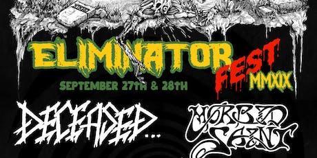 Eliminator Fest 2019 - 2 DAY PASS!, Morbid Saint, Deceased tickets