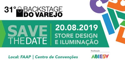 31º BACKSTAGE DO VAREJO - Store Design e Ilumina�