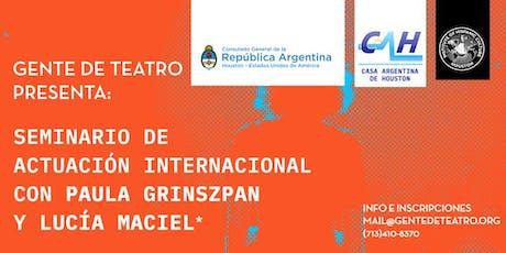 Seminario de Actuación Internacional con Paula Grinszpan y Lucia Maciel tickets