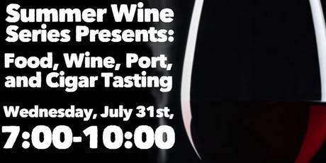 Summer Wine Series: Food, Wine, Port, & Cigar Tasting  tickets