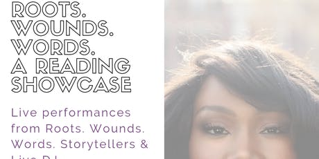 Roots. Wounds. Words. Reading Showcase tickets