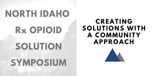North Idaho Rx Opioid Solution Symposium 2019