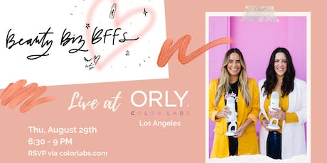 Beauty Biz BFFs Live at ORLY Color Labs tickets
