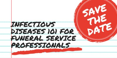 Infectious Diseases 101 for Funeral Service Professionals
