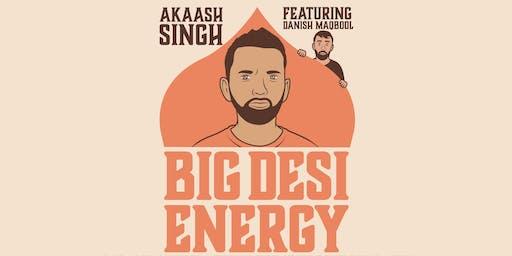 Big Desi Energy - Standup with Akaash Singh featuring Danish Maqbool