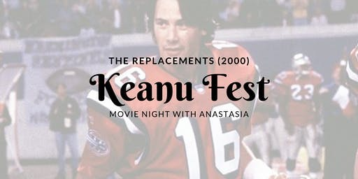 Keanu Fest: The Replacements (2000)