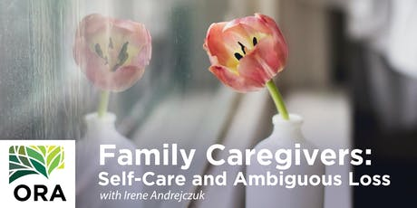 Family Caregivers: Self-Care and Ambiguous Loss tickets