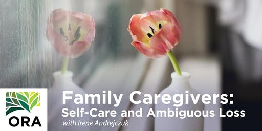 Family Caregivers: Self-Care and Ambiguous Loss