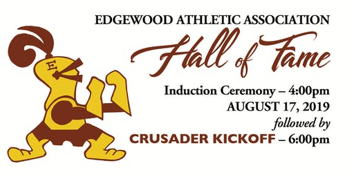 Edgewood Athletic Association -  Hall of Fame Induction & Crusader Kick Off