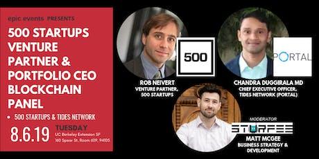 500 Startups Venture Partner & Tides.Network (Portal) CEO Blockchain Panel tickets