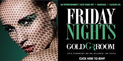 AG Entertainment Presents :: THE GOLD ROOM  THIS FRIDAY!