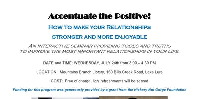 Accentuate the Positive! How To Make Your Relationships Stronger and More Enjoyable
