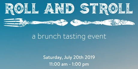 Roll and Stroll: A Brunch Tasting Event tickets