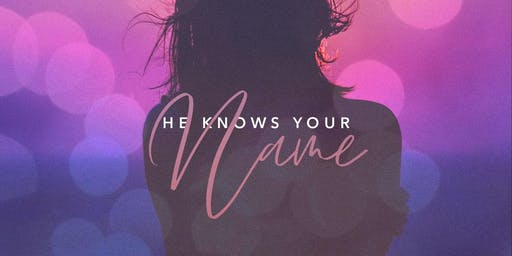 HE KNOWS YOUR NAME CONFERENCE | Lexington TN