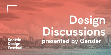 Seattle Public Space: Balance and Equity in Thriving Cities, a Design Discussion presented by Gensler tickets