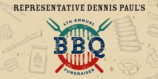 State Representative Dennis Paul's 4th Annual BBQ Fundraiser