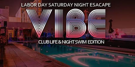 VIBE W Rooftop - Labor Day Weekend Pool Party tickets