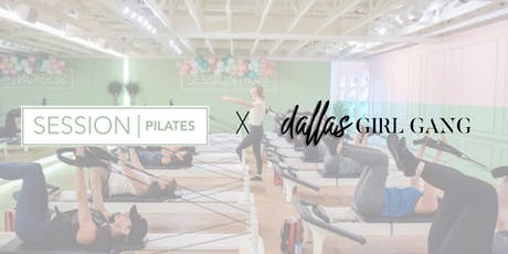 SESSION PILATES x Dallas Girl Gang  tickets