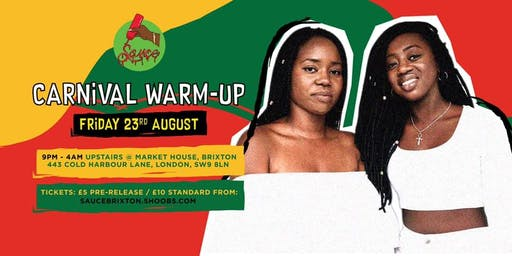SAUCE Brixton: The Carnival Warm Up with Bacardi