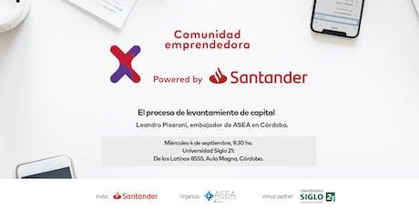 Comunidad Santander X | 4/09 | LEVANTAMIENTO DE CAPITAL | CÓRDOBA entradas