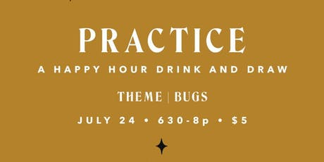 PRACTICE | a happy hour drink and draw tickets