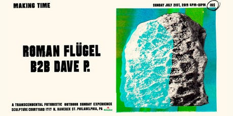 Making Time with Roman Flügel B2B Dave P.....ALL DAY LONG tickets