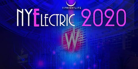 NYElectric W Hollywood Hotel Rooftop 2020- New Year's Eve Party tickets