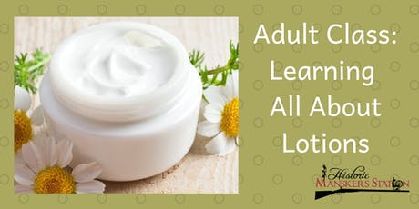 Adult Class: Learning All About Lotions tickets