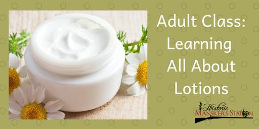 Adult Class: Learning All About Lotions