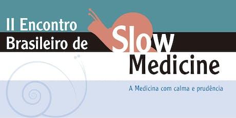 II Encontro Brasileiro de Slow Medicine: A Medicina com Calma e Prudência ingressos