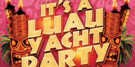 It's a Luau Yacht Party Dance Cruise NYC aboard the Serenity Yacht tickets