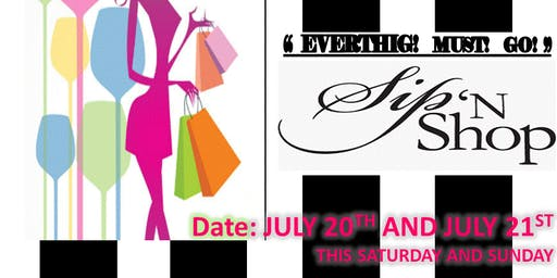 Everything! Must! Go! SIP AND SHOP