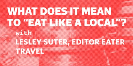 """Eater LA x Ace Hotel present: What Does It Mean to """"Eat Like A Local""""? tickets"""