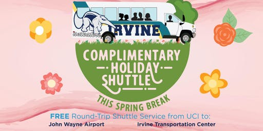 2020 Spring Break - UCI Holiday Shuttle - FROM IRVINE TRANSPORTATION CENTER - 3/29 & 3/30