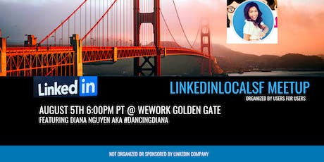 #LinkedInLocalSF Meetup featuring Diana Nguyen tickets