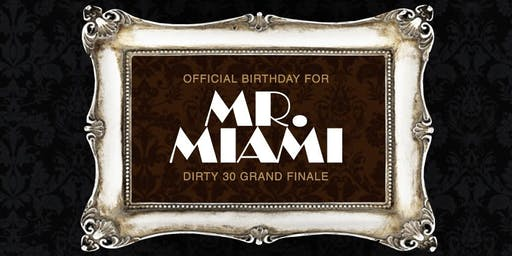 Mr.Miami Dirty 30, Grand Finale Birthday bash