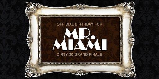 Mr.Miami Dirty 30, Grand Finale Birthday bash