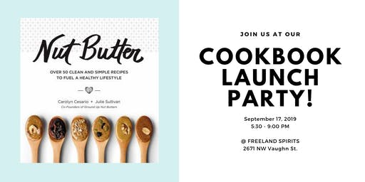 Ground Up PDX Nut Butter Cookbook Launch Party