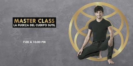 """Master Class """"La Fuerza del Cuerpo Sutil boletos"""