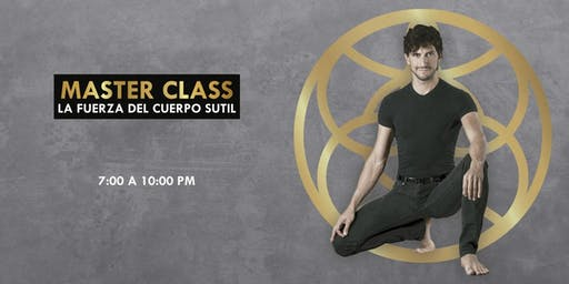 "Master Class ""La Fuerza del Cuerpo Sutil"