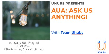 Uhubs Special: AUA (Ask Us Anything!) tickets