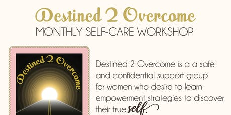 "DESTINED 2 OVERCOME- "" Girl Keep Moving Forward"" tickets"
