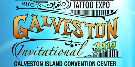 2019 Galveston Tattoo Invitational tickets