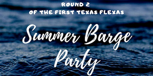 First Texas Flexas Summer Barge Party