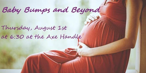 Baby Bumps and Beyond