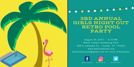 3rd Annual Girls Night Out Retro Pool Party tickets