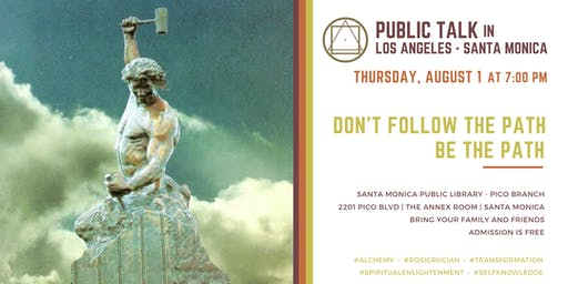 "Public Lecture in Los Angeles - Santa Monica - ""Don't follow the Path, be the Path"""