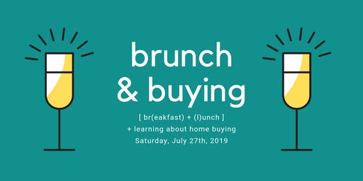 Brunch & Buying - A First Time Home Buyer Workshop