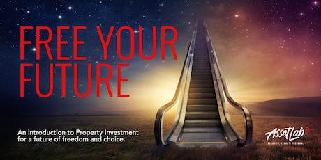 Free Your Future: Property Investment Workshop tickets