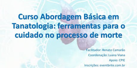 Curso Abordagem Básica em Tanatologia:ferramentas para o cuidado no processo de morte ingressos